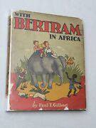 1939 With Bertram In Africa By Paul T. Gilbert Hbw/dj Rand Mcnally Vg Rare/c