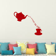Alice In Wonderland Wall Decal Quotes It's Always Tea Time Vinyl Lettering Ba25