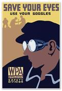 Wpa Illinois Poster - Save Your Eyes Use Your Goggles - Safety Print Circa 1936