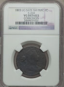1803 Draped Bust Cent Large Date Small Fraction Ngc Vg Details S-264 B-24 R.4