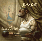 New The Art Of Colin Batty By Mike Wellins What A World Full Color Free Us Ship