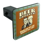 Beer Goggles Helping Ugly Girls Look Tow Trailer Hitch Cover Plug Insert