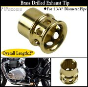 Motorcycle Brass Drilled Exhaust Tip 1 3/4 Diameter Pipe For Bobber Chopper