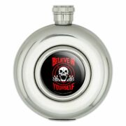 Believe In Yourself Skull Funny Humor Round Stainless Steel 5oz Hip Drink Flask