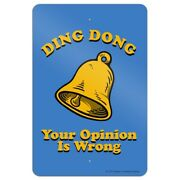 Ding Dong Your Opinion Is Wrong Funny Humor Home Business Office Sign