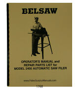 Foley Belsaw 2400 Auto Saw Filer Operator And Parts Manual 1768