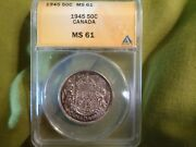 Canada 1945 50 Cents Graded By Anacs Ms 61 And 1956 50 Cents Anacs Ms 64 , Plus B