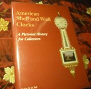 American Shelf And Wall Clocks A Pictorial History For Collectors Robert Ball