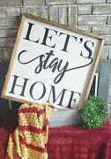 Lets Stay Home Large Farmhouse Sign