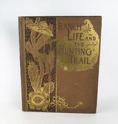 Ranch Life And The Hunting Trail By Theodore Roosevelt Illustrated By Remington