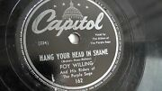 Foy Willing - 78rpm Single 10-inch Andndash Capitol 162 Hang Your Head In Shame