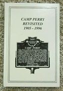 Camp Perry Revisited. 1905 - 1996 By Anna L. Bovia Signed By Author
