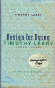 Design For Dying By Timothy Leary 1997 Hcj Sgnd By Co-author Leary's Last Book