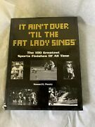 Used Book 100 Greatest Sports Finishes It Aint Over Til The Fat Lady Sings