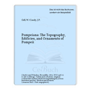 Gell W./candy J.p. Pompeiana The Topography Edificies And Ornaments ...