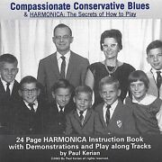 Paul Kerian - Compassionate Conservative Blues And Harmonica The Secrets Of How T
