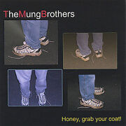 The Mung Brothers - Honey Grab Your Coat New Cd