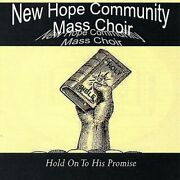 New Hope Community Mass Choir - Hold On To His Promise New Cd