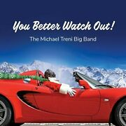 The Michael Treni Big Band - You Better Watch Out New Cd
