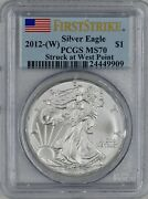 2012-w American Silver Eagle 1 Pcgs Ms 70 First Strike Struck At West Point