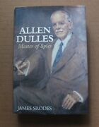 Allen Dulles Master Of Spies By James Srodes - 1st Hcdj 1999 - Biography
