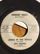 Jay Hodge Jonas In The Whale Sweet And Lovely Barbary Coast Records 45 Rpm
