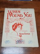 When I Found You Antique Sheet Music Early 1900s Michael Hoffman