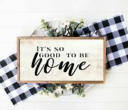 Its So Good To Be Home Farmhouse Rustic Wood Signs Framed Wall Art