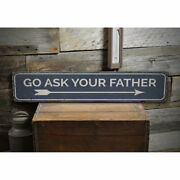 Ask Your Father Vintage Distressed Sign, Personalized Wood Sign