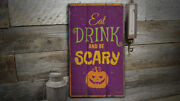 Eat Drink Be Scary Novelty Distressed Sign, Personalized Wood Sign