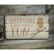 Mermaids Have More Fun Novelty Distressed Sign, Personalized Wood Sign