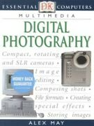 Dk Essential Computers. Digital Photography By Alex May Paperback / Softback