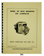 Wico Xh Magnetos For Caterpillar Service Instructions And Parts List Manual 791