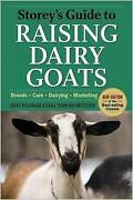 Storeys Guide To Raising Dairy Goats New Edition Breeds Care Dairying Market