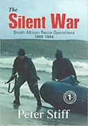 The Silent War South African Recce Operations 1969-1994 Hardcover Peter Stiff