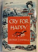 George Campbell Cry For Happy Beautiful 1st Ed. Estate Sale Item
