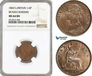 Af904, Great Britain, Farthing 1/4 Penny 1860, Beaded Border, Ngc Ms64bn