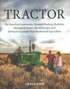 Tractor The Story Of The Innovative Machines Engineering Genius Secret...