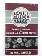 Coin Guide 1986 Complete Listings Canada Unites States Will Gandley Book T660