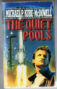 The Quiet Pools By Michael P. Kube-mcdowell 1991 Mass Market