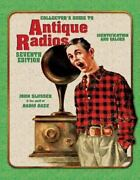 Collector's Guide To Antique Radios Identification And Values, 7th Edition Vg