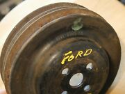 Ford Water Pump Pulley Dive-8509-aa Good Used