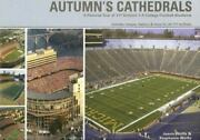 Autumn's Cathedrals A Pictorial Tour Of 117 Division 1-a College Football Stadi