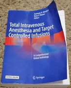 Total Intravenous Anesthesia And Target Controlled Infusions A Comprehensive