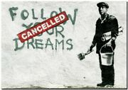Banksy Street- Follow Your Dreams Cancelled   Canvas Framed Art/ Paper Poster