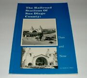 1988 Softcover Train Book - The Railroad Stations Of San Diego County Then And Now
