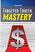 Morris Abraham-targeted Traffic Mastery Book New