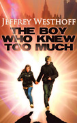 Jeffrey Westhoff-the Boy Who Knew Too Much Book New