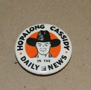 Vintage Hopalong Cassidy In The Daily News Pinback Button