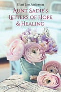Anderson Shari Lyn-aunt Sadies Letters Of Hope And Book New